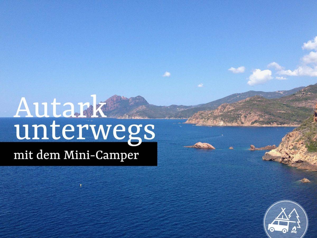 Autark unterwegs mit dem Mini-Camper